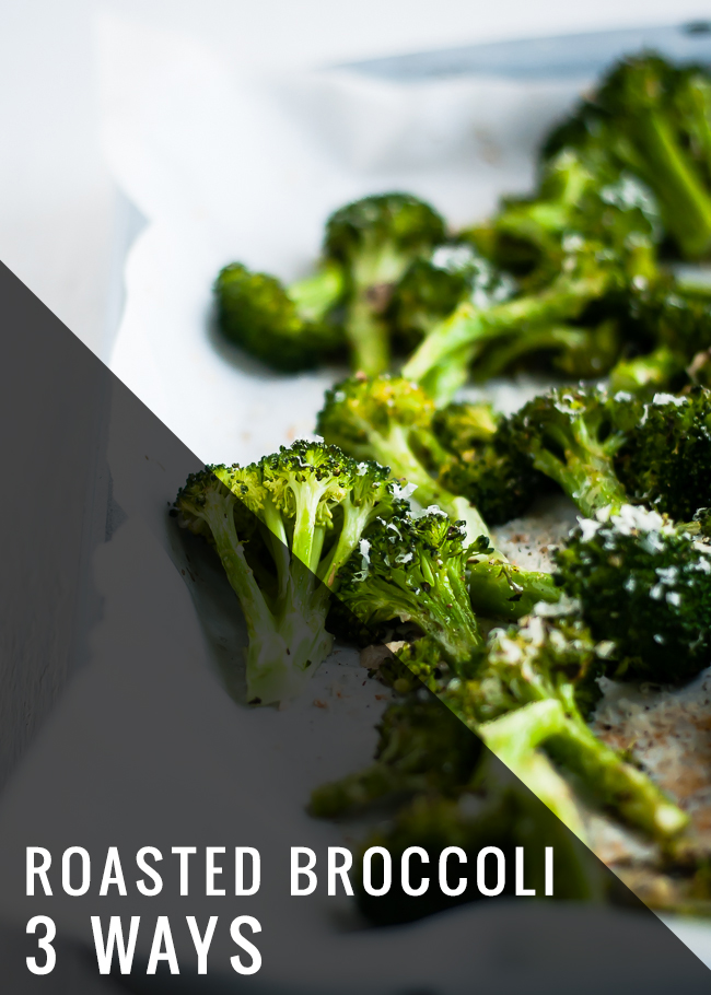 Roasted Broccoli 3 Ways - Hello Glow
