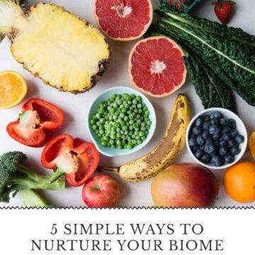 5 Simple Ways to Nurture Your Biome - Hello Veggie